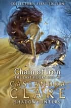 The Last Hours: Chain of Iron ebook by Cassandra Clare