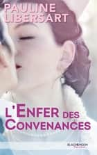 L'enfer des convenances ebook by Pauline Libersart