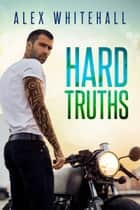 Hard Truths ebook by Alex Whitehall