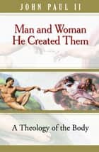 Man and Woman He Created Them ebook by John Paul