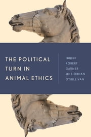 The Political Turn in Animal Ethics ebook by