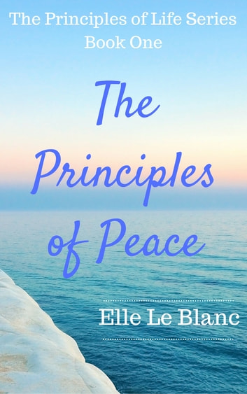 The Principles of Peace eBook by Elle Le Blanc