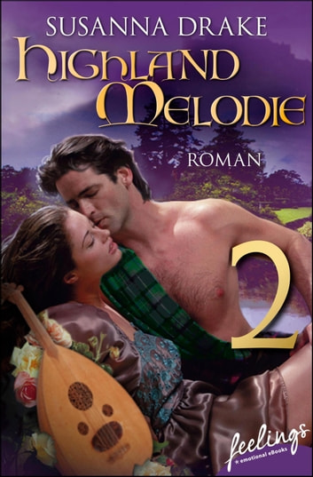 Highland-Melodie 2 - Serial Teil 2 ebook by Susanna Drake
