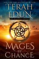 Mages By Chance: Algardis #1 ebook by Terah Edun