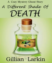 A Different Shade Of Death ebook by Gillian Larkin
