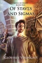 Of Staves and Sigmas ebook by Geoffrey Verdegast