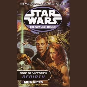 Star Wars: The New Jedi Order: Edge of Victory II: Rebirth audiobook by Greg Keyes