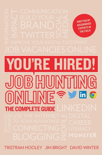 You're Hired! Job Hunting Online - The Complete Guide ebook by Jim Bright,David Winter,Tristram Hooley and Korin Grant