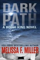 Dark Path ebook by Melissa F. Miller