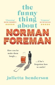 The Funny Thing about Norman Foreman ebook by Julietta Henderson