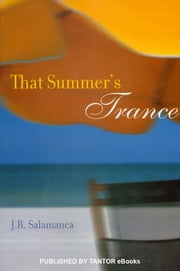 That Summer's Trance ebook by J.R. Salamanca