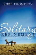 Solitary Refinement ebook by Robb Thompson