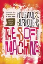 The Soft Machine ebook by William S. Burroughs