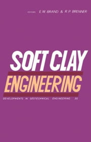 Soft Clay Engineering ebook by Brand, E.W.