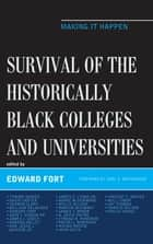 Survival of the Historically Black Colleges and Universities ebook by Edward Fort