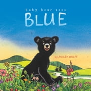 Baby Bear Sees Blue - with audio recording ebook by Ashley Wolff,Ashley Wolff