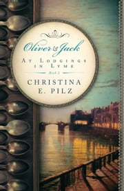 Oliver & Jack: At Lodgings In Lyme ebook by Christina E. Pilz