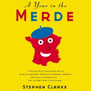 A Year in the Merde audiobook by Stephen Clarke