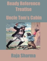 Ready Reference Treatise: Uncle Tom's Cabin ebook by Raja Sharma
