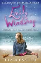 Emily Windsnap Complete Five Book Collection - Books 1-5 ebook by Liz Kessler