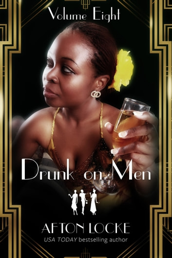 Drunk on Men: Volume Eight ebook by Afton Locke