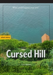 Cursed Hill ebook by Benn Flore