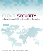Cloud Security - A Comprehensive Guide to Secure Cloud Computing ebook by Ronald L. Krutz,Russell Dean Vines