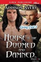 House of the Doomed and Damned ebook by Addison Avery