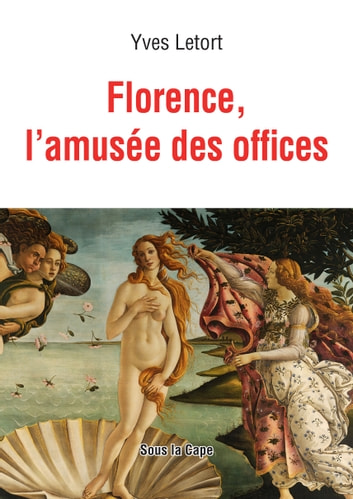 Florence, l'amusée des offices ebook by Letort Yves
