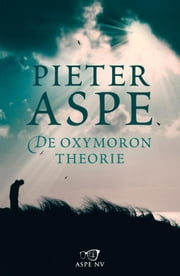 De oxymorontheorie ebook by Pieter Aspe
