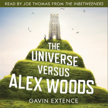 The Universe versus Alex Woods - An UNFORGETTABLE story of an unexpected friendship, an unlikely hero and an improbable journey audiobook by Gavin Extence
