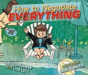 How to Negotiate Everything - with audio recording ebook by Lisa Lutz,Jaime Temairik