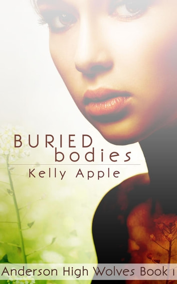 Buried Bodies - Anderson High Wolves, #1 ebook by Kelly Apple