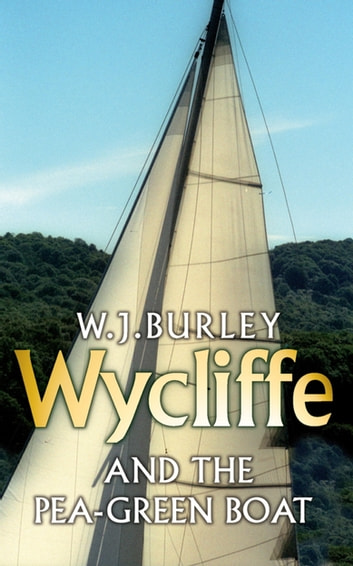 Wycliffe and the Pea Green Boat ebook by W.J. Burley