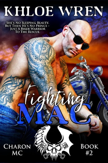 Fighting Mac - Charon MC, #2 ebook by Khloe Wren