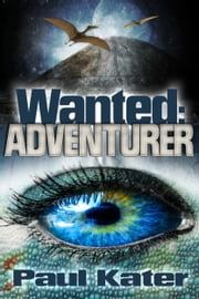 Wanted: adventurer ebook by Paul Kater