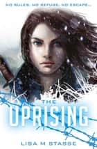 The Uprising ebook by Lisa Stasse