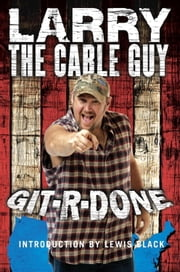Git-R-Done ebook by Larry the Cable Guy