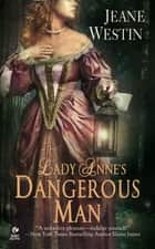 Lady Anne's Dangerous Man ebook by Jeane Westin