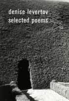 Selected Poems ebook by Denise Levertov, Paul A. Lacey, Robert Creeley