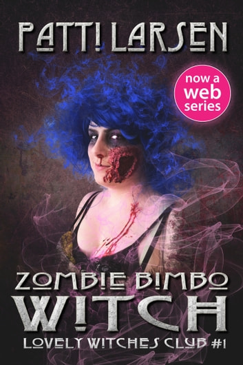 Zombie Bimbo Witch ebook by Patti Larsen