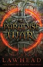 The Paradise War ebook by Stephen Lawhead