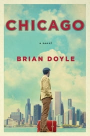 Chicago - A Novel ebook by Brian Doyle