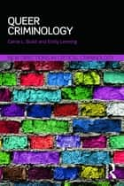 Queer Criminology ebook by Emily Lenning,Carrie Buist