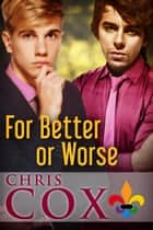 For Better Or Worse ebook by Chris Cox