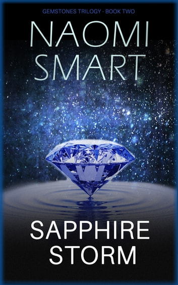 Sapphire Storm - The Gemstone Trilogy ebook by Naomi Smart