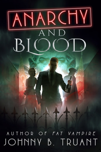 Anarchy and Blood ebook by Johnny B. Truant