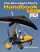 Microlight Pilot's Handbook - 8th Edition ebook by Brian Cosgrove