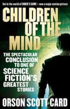 Children Of The Mind - Book 4 of the Ender Saga ebook by Orson Scott Card