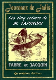 Les cinq crimes de M. Tapinois ebook by A. Fabre, J. Jacquin